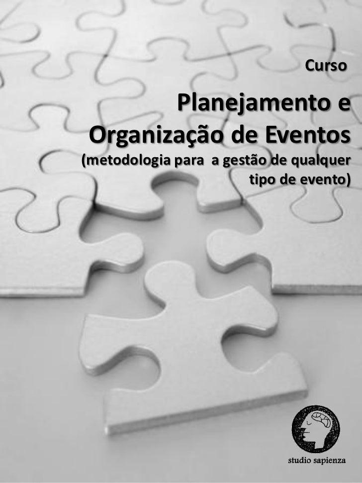 Curso        Planejamento e Organização de Eventos(metodologia para a gestão de qualquer                        tipo de ev...