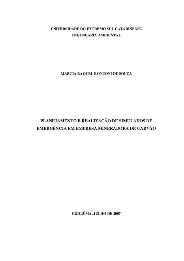 UNIVERSIDADE DO EXTREMO SUL CATARINENSE ENGENHARIA AMBIENTAL MÁRCIA RAQUEL RONCONI DE SOUZA PLANEJAMENTO E REALIZAÇÃO DE S...