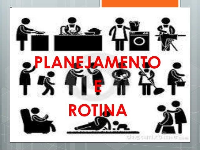 PLANEJAMENTO E ROTINA