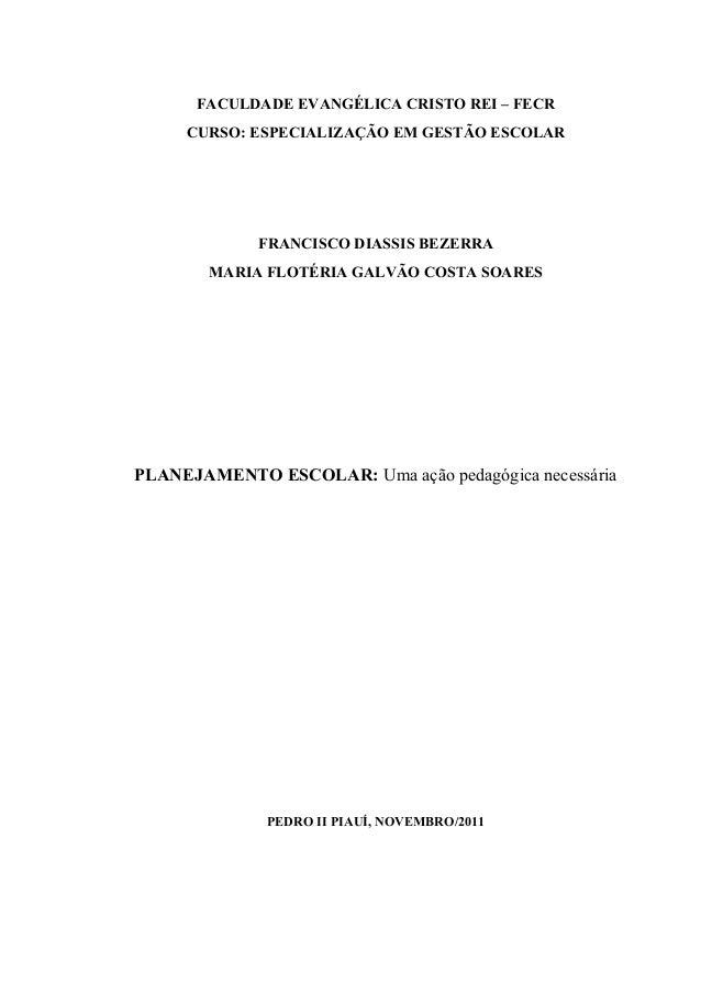 FACULDADE EVANGÉLICA CRISTO REI – FECR CURSO: ESPECIALIZAÇÃO EM GESTÃO ESCOLAR FRANCISCO DIASSIS BEZERRA MARIA FLOTÉRIA GA...