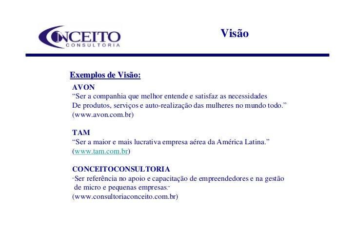 """Visão   Exemplos de Visão: AVON """"Ser a companhia que melhor entende e satisfaz as necessidades De produtos, serviços e aut..."""