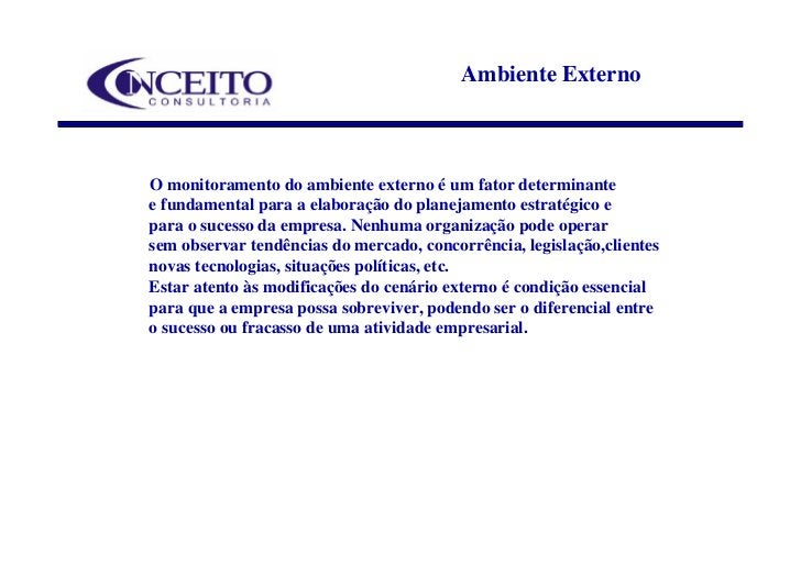 Ambiente Externo    O monitoramento do ambiente externo é um fator determinante e fundamental para a elaboração do planeja...