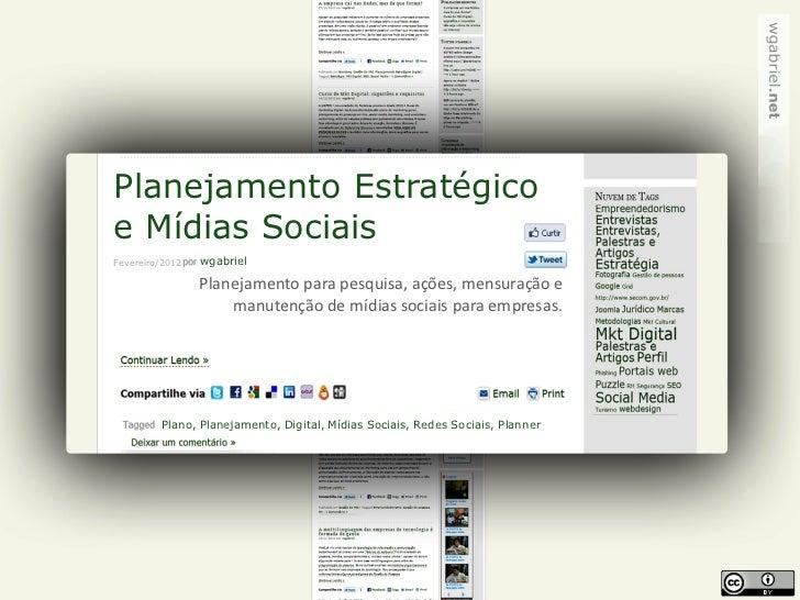 Planejamento Estratégicoe Mídias SociaisFevereiro/2012   wgabriel                 Planejamento para pesquisa, ações, mensu...