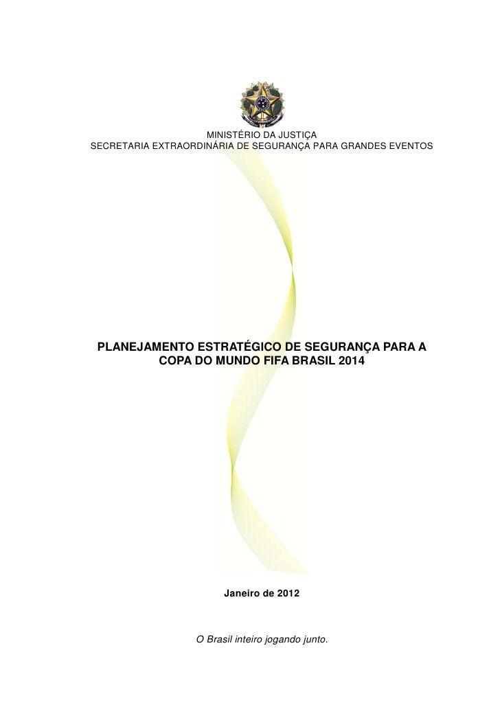 MINISTÉRIO DA JUSTIÇASECRETARIA EXTRAORDINÁRIA DE SEGURANÇA PARA GRANDES EVENTOS PLANEJAMENTO ESTRATÉGICO DE SEGURANÇA PAR...