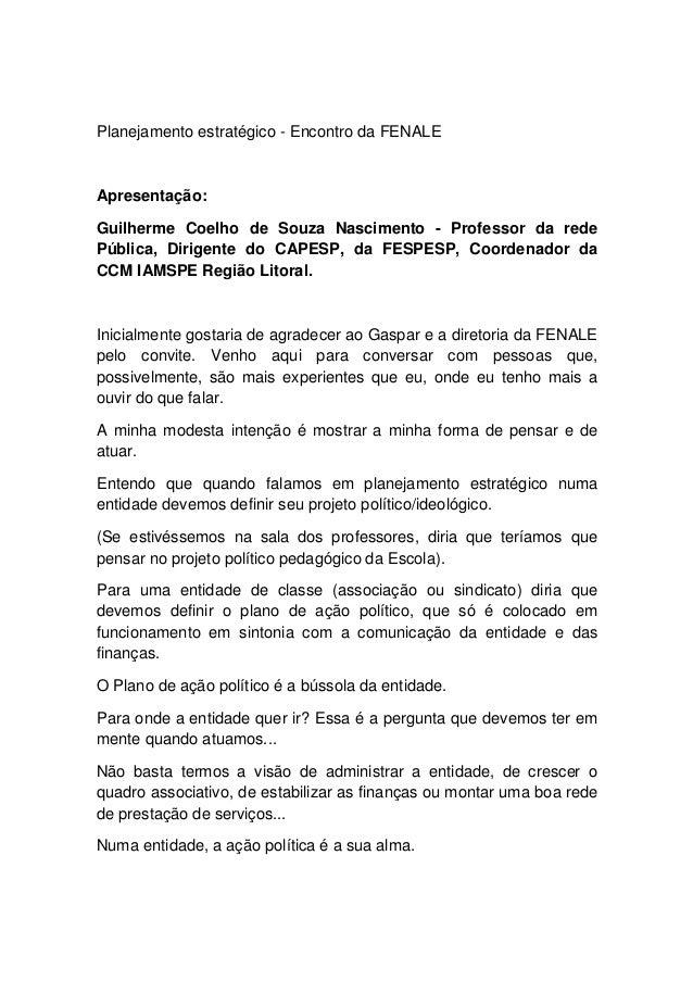 Planejamento estratégico - Encontro da FENALEApresentação:Guilherme Coelho de Souza Nascimento - Professor da redePública,...