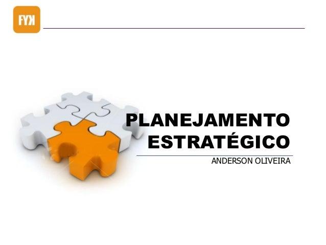 PLANEJAMENTO ESTRATÉGICO ANDERSON OLIVEIRA