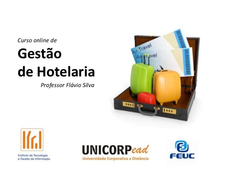 Curso online deGestãode Hotelaria        Professor Flávio Silva
