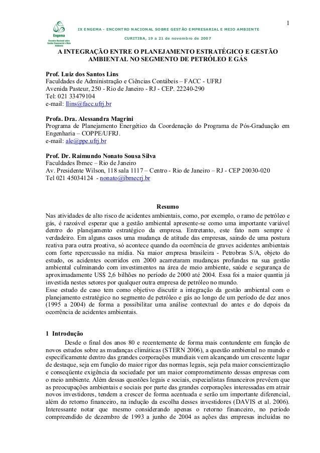 IX ENGEMA - ENCONTRO NACIONAL SOBRE GESTÃO EMPRESARIAL E MEIO AMBIENTE CURITIBA, 19 a 21 de novembro de 2007 1 A INTEGRAÇÃ...