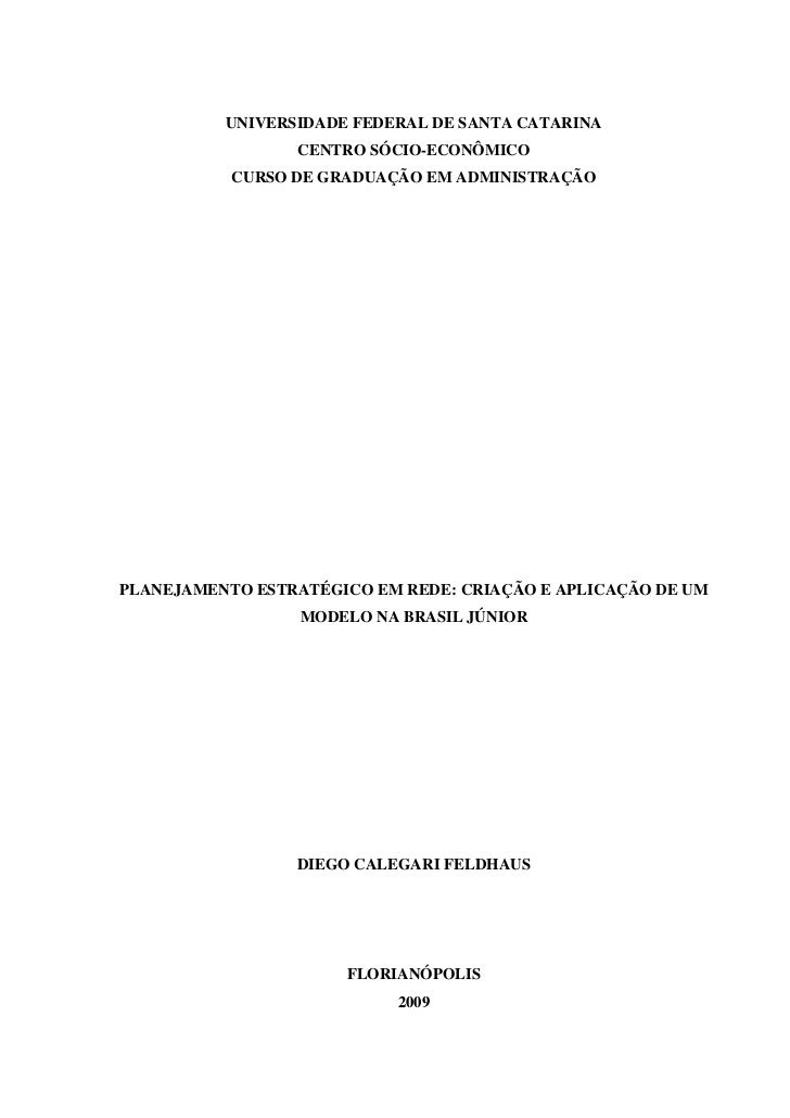 UNIVERSIDADE FEDERAL DE SANTA CATARINA                 CENTRO SÓCIO-ECONÔMICO           CURSO DE GRADUAÇÃO EM ADMINISTRAÇÃ...