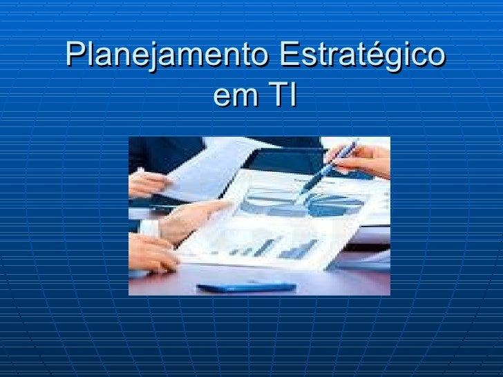 Planejamento Estratégico em TI