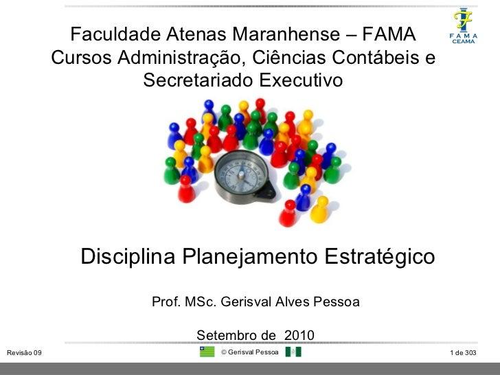 Disciplina Planejamento Estratégico Faculdade Atenas Maranhense – FAMA Cursos Administração, Ciências Contábeis e Secretar...
