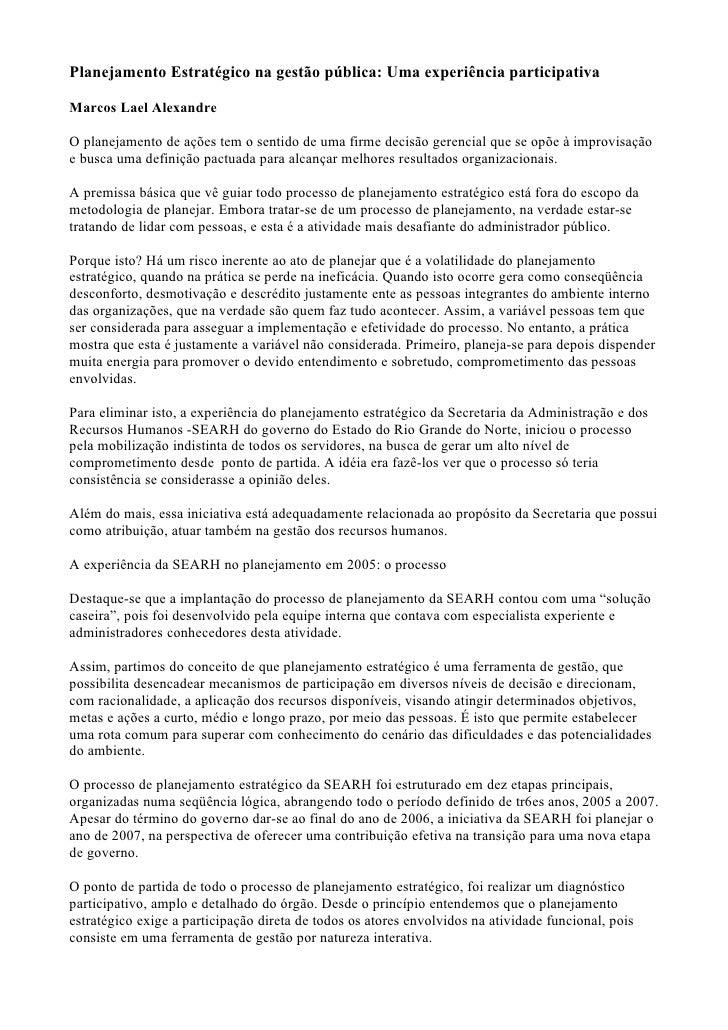 Planejamento Estratégico na gestão pública: Uma experiência participativa  Marcos Lael Alexandre  O planejamento de ações ...