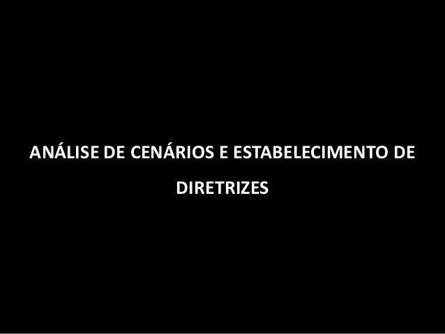 ANÁLISE DE CENÁRIOS E ESTABELECIMENTO DE DIRETRIZES