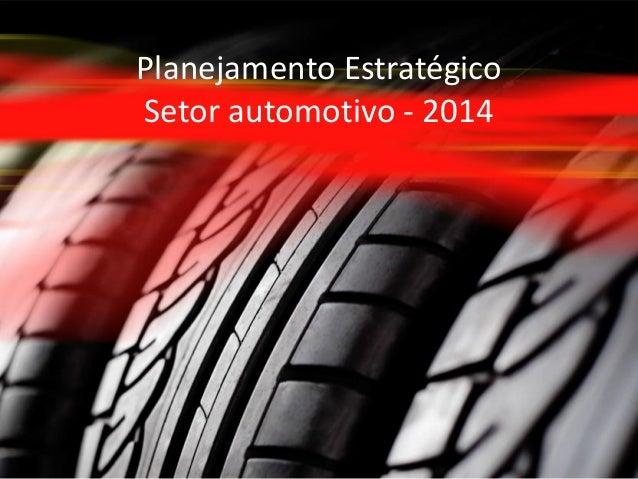 Planejamento Estratégico Setor automotivo - 2014