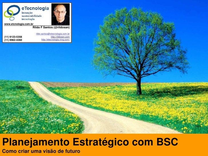 www.etcnologia.com.br                                   Rildo F Santos (@rildosan)                                     ril...