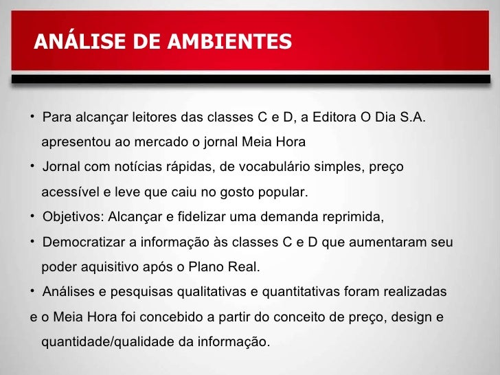 ANÁLISE DE AMBIENTES <ul><li>Para alcançar leitores das classes C e D, a Editora O Dia S.A.  </li></ul><ul><li>apresentou ...