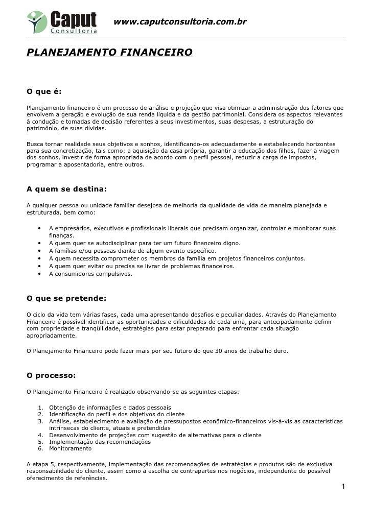 www.caputconsultoria.com.br   PLANEJAMENTO FINANCEIRO   O que é:  Planejamento financeiro é um processo de análise e proje...