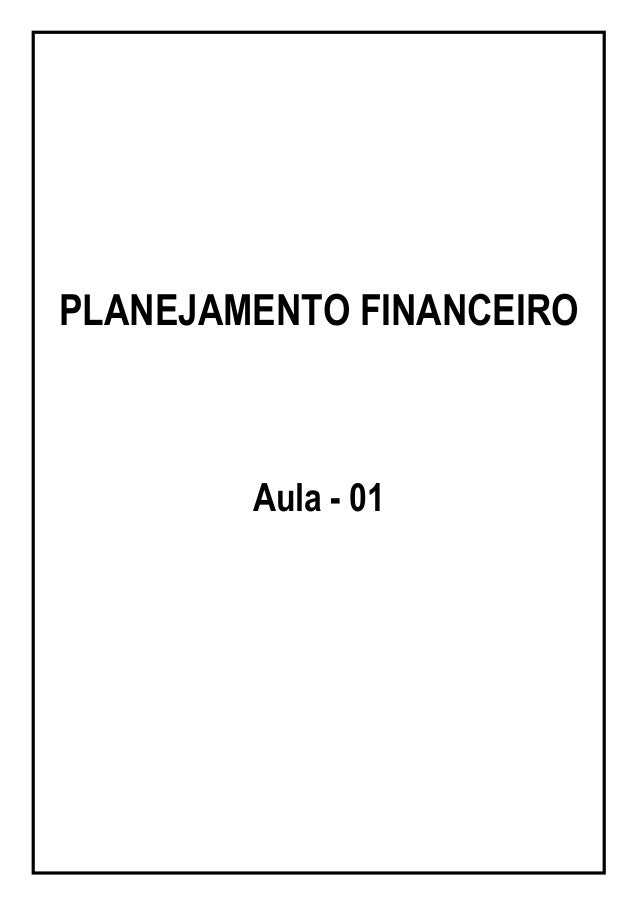 PP ll aa nn ee jj aa mm ee nn tt oo FF ii nn aa nn cc ee ii rr oo Prof. Dr. Almir Volpi Página 1 PLANEJAMENTO FINANCEIRO A...