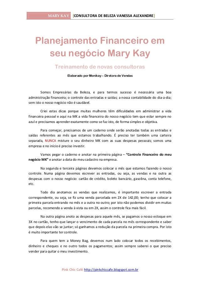MARY KAY [CONSULTORA DE BELEZA VANESSA ALEXANDRE] Pink Chic Café http://pinkchiccafe.blogspot.com.br Planejamento Financei...
