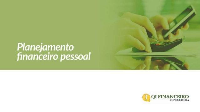 Planejamento financeiro pessoal  @ QI FINANCEIRO  CONSULTORIA