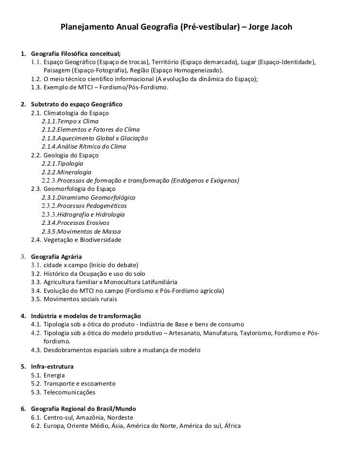 Planejamento Anual Geografia (Pré-vestibular) – Jorge Jacoh1. Geografia Filosófica conceitual;   1.1. Espaço Geográfico (E...