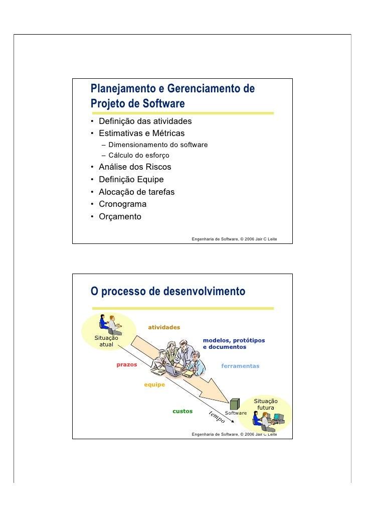 Planejamento e Gerenciamento de Projeto de Software • Definição das atividades • Estimativas e Métricas       – Dimensiona...