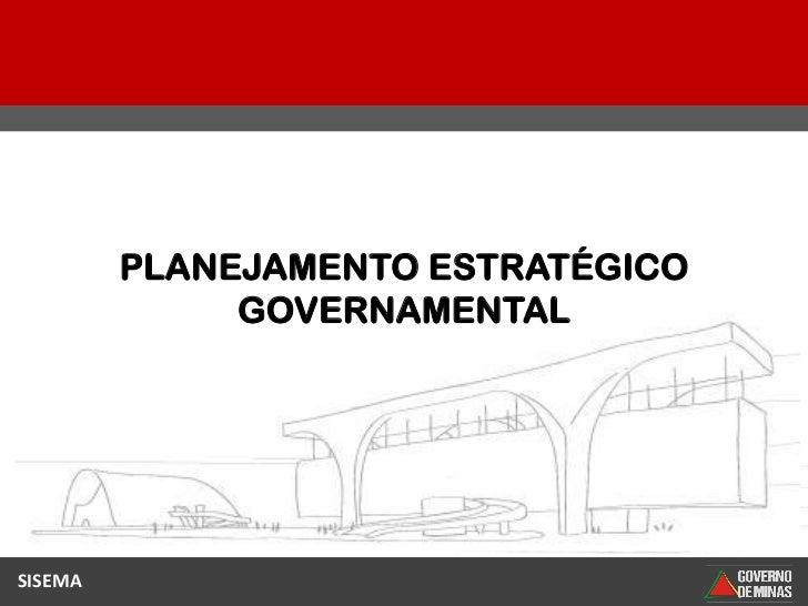 PLANEJAMENTO ESTRATÉGICO              GOVERNAMENTALSISEMA