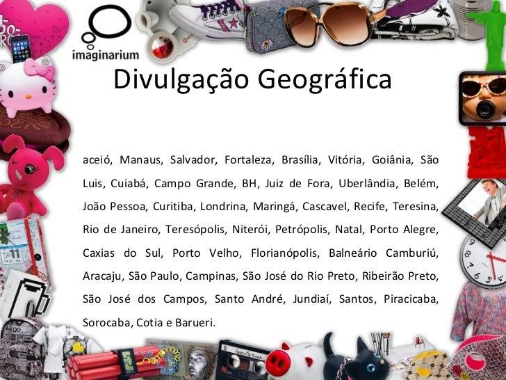 Divulgação Geográfica <ul><li>Maceió, Manaus, Salvador, Fortaleza, Brasília, Vitória, Goiânia, São Luis, Cuiabá, Campo Gra...