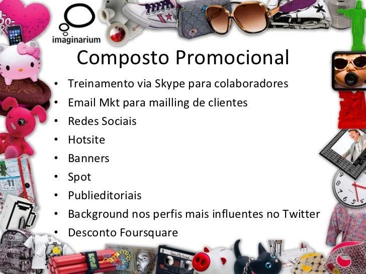 Composto Promocional <ul><li>Treinamento via Skype para colaboradores  </li></ul><ul><li>Email Mkt para mailling de client...