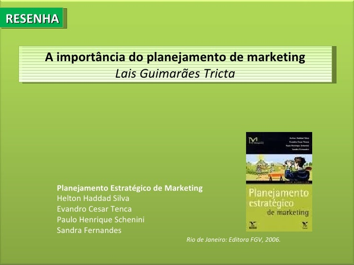 RESENHA     A importância do planejamento de marketing                Lais Guimarães Tricta      Planejamento Estratégico ...