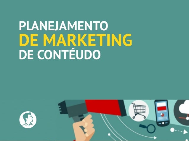 PLANEJAMENTO DE MARKETING DE CONTÉUDO