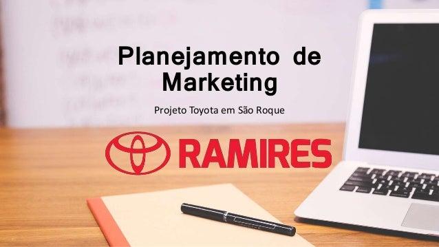 Planejamento de Marketing Projeto Toyota em São Roque