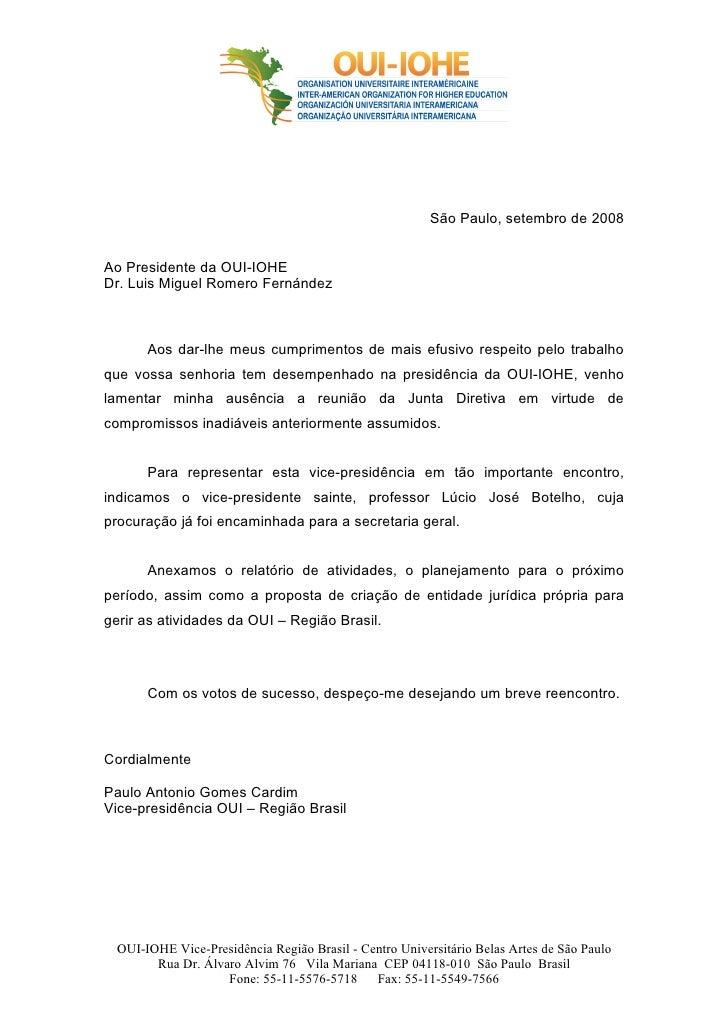 São Paulo, setembro de 2008   Ao Presidente da OUI-IOHE Dr. Luis Miguel Romero Fernández          Aos dar-lhe meus cumprim...
