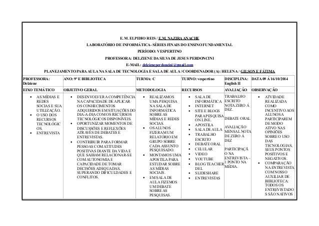 E. M. ELPIDIO REIS / E.M. NAZIRA ANACHE  LABORATÓRIO DE INFORMÁTICA- SÉRIES FINAIS DO ENSINO FUNDAMENTAL  PERÍODO: VESPERT...