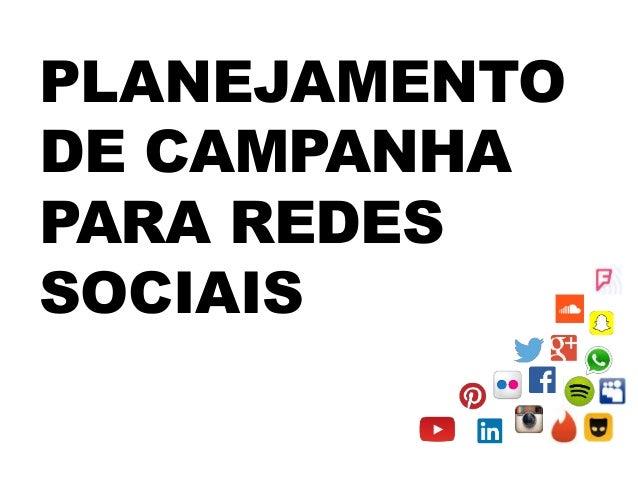 PLANEJAMENTO DE CAMPANHA PARA REDES SOCIAIS