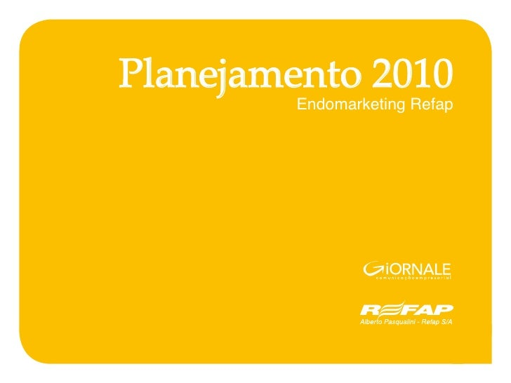 Planejamento 2010          Endomarketing Refap