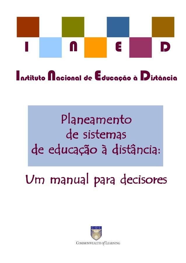 I  N  E  D  Instituto Nacional de Educação à Distância Planeamento de sistemas de educação à distância: Um manual para dec...