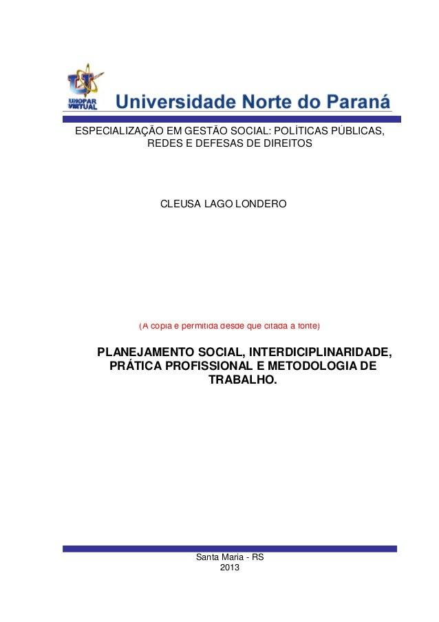 Santa Maria - RS 2013 (A cópia è permitida desde que citada a fonte) CLEUSA LAGO LONDERO ESPECIALIZAÇÃO EM GESTÃO SOCIAL: ...