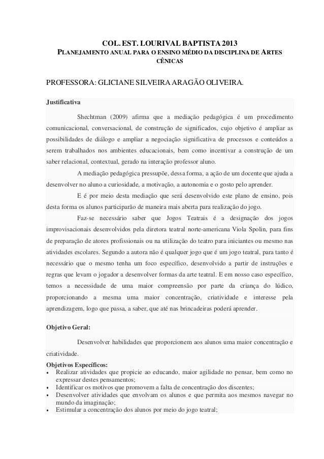 COL. EST. LOURIVAL BAPTISTA 2013    PLANEJAMENTO ANUAL PARA O ENSINO MÉDIO DA DISCIPLINA DE ARTES                         ...