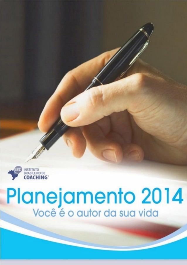 Planejando 2014, com José Roberto Marques  1  Copyright © 2013 IBC - Todos os direitos reservados - www.ibccoaching.com.br...