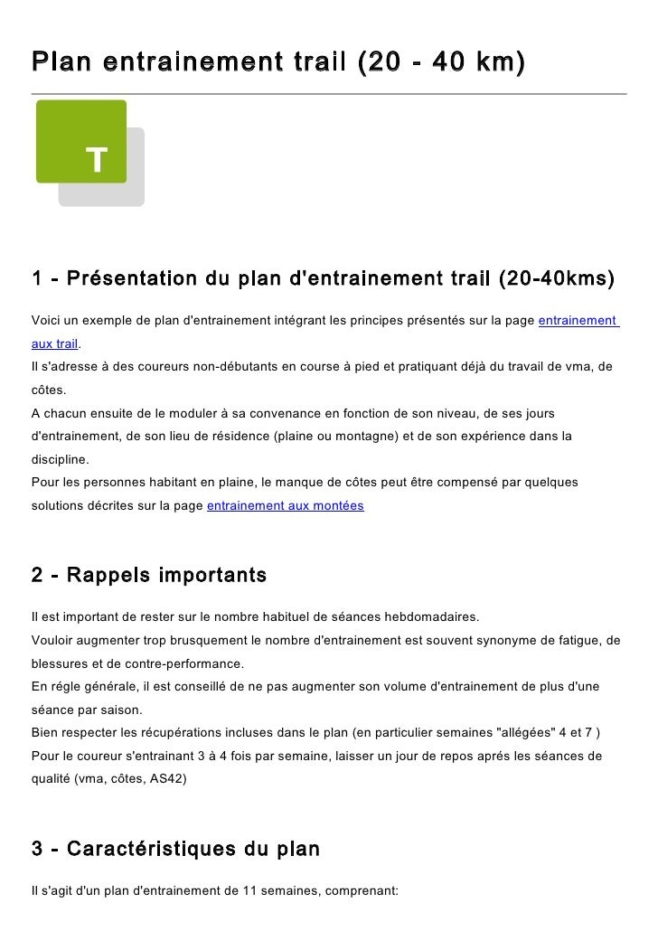 Plan entrainement trail (20 - 40 km)     1 - Présentation du plan d'entrainement trail (20-40kms)  Voici un exemple de pla...