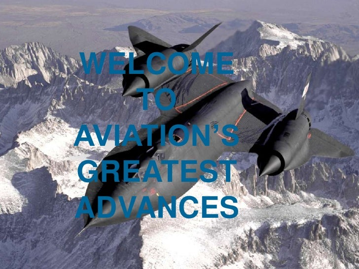 WELCOME     TO AVIATION'S GREATEST ADVANCES