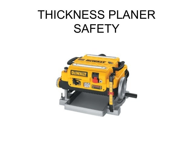 THICKNESS PLANER SAFETY