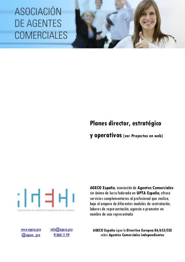 www.ageco.pro info@ageco.pro @ageco_pro 91060 11 99 Planes director, estratégico y operativos (ver Proyectos en web) AGECO...