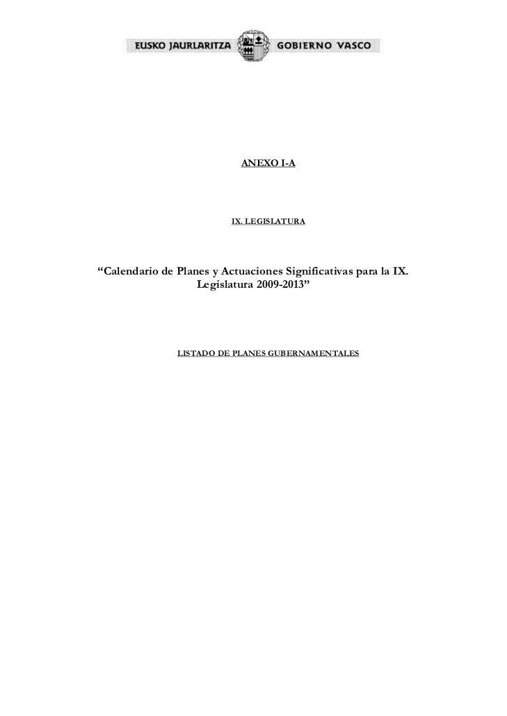 """ANEXO I-A                               IX. LEGISLATURA     """"Calendario de Planes y Actuaciones Significativas para la IX...."""