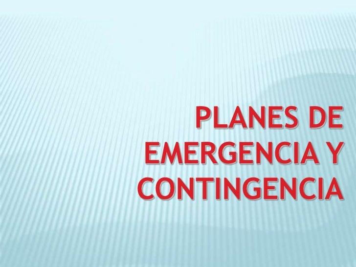 PLANES DE EMERGENCIA Y CONTINGENCIA<br />