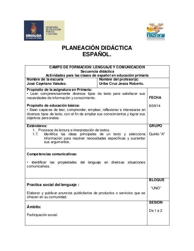 PLANEACIÓN DIDÁCTICA  ESPAÑOL.  CAMPO DE FORMACIÓN: LENGUAJE Y COMUNICACIÓN  Secuencia didáctica  Actividades para las cla...