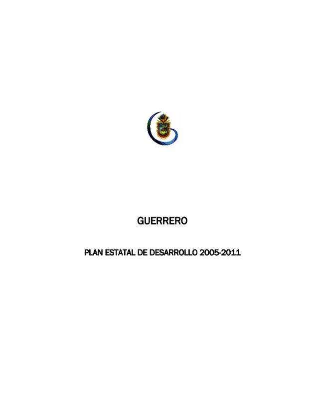 GUERREROPLAN ESTATAL DE DESARROLLO 2005-2011