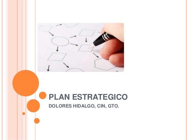 PLAN ESTRATEGICO DOLORES HIDALGO, CIN, GTO.