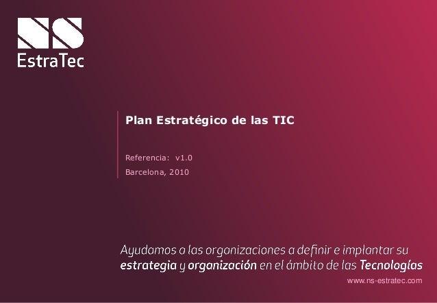 www.ns-estratec.com Referencia: v1.0 Plan Estratégico de las TIC Barcelona, 2010